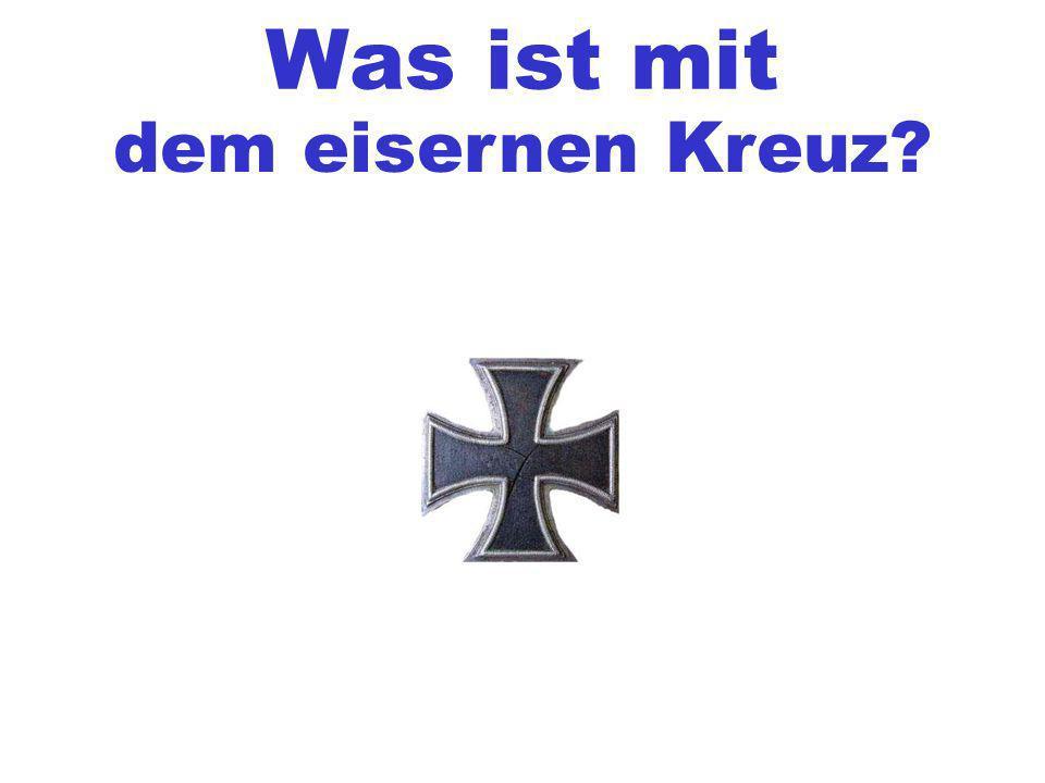 Was ist mit dem eisernen Kreuz