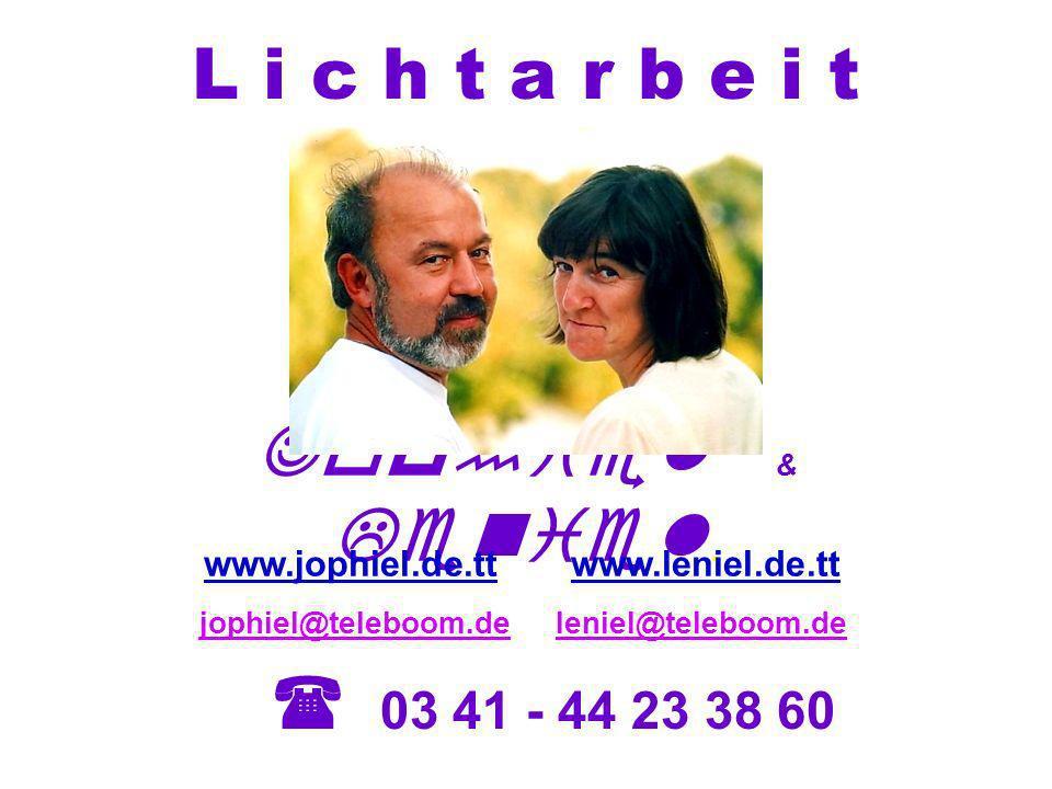 L i c h t a r b e i t Jophiel & Leniel . ( 03 41 - 44 23 38 60