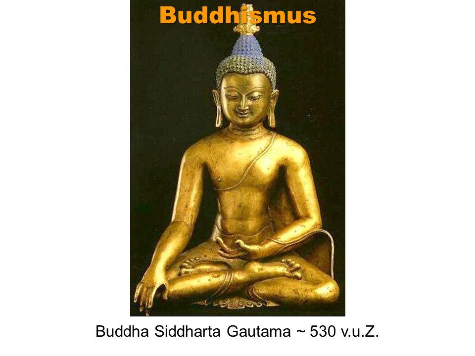 Buddha Siddharta Gautama ~ 530 v.u.Z.