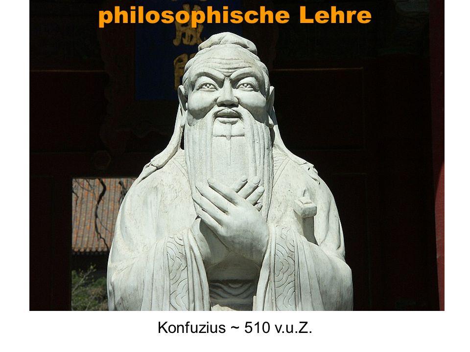 philosophische Lehre Konfuzius ~ 510 v.u.Z.