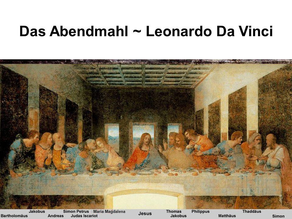 Das Abendmahl ~ Leonardo Da Vinci