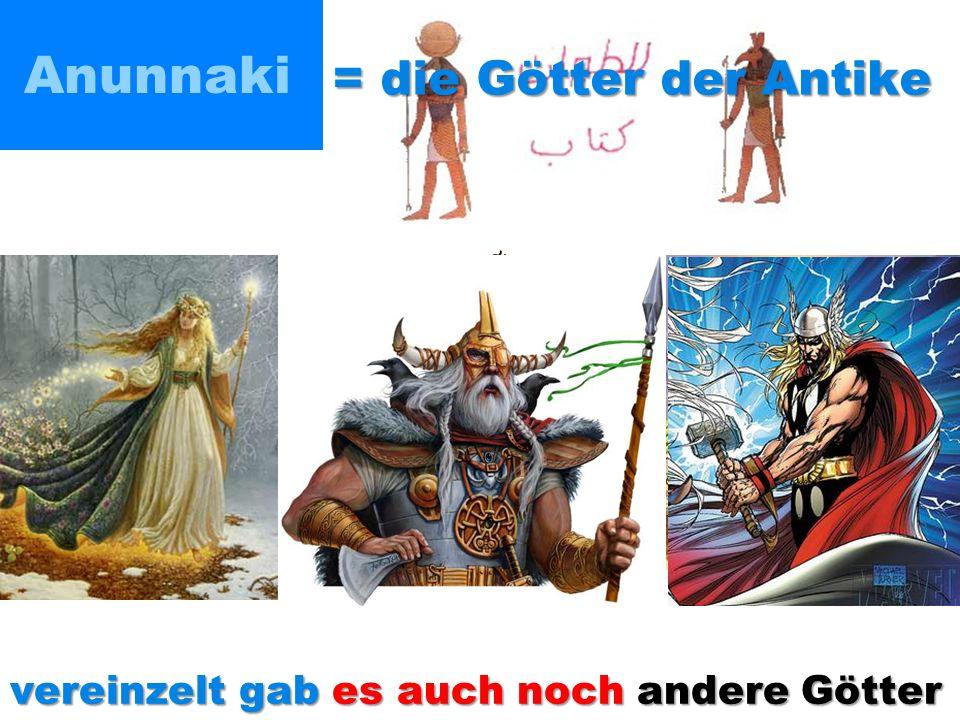 Anunnaki = die Götter der Antike
