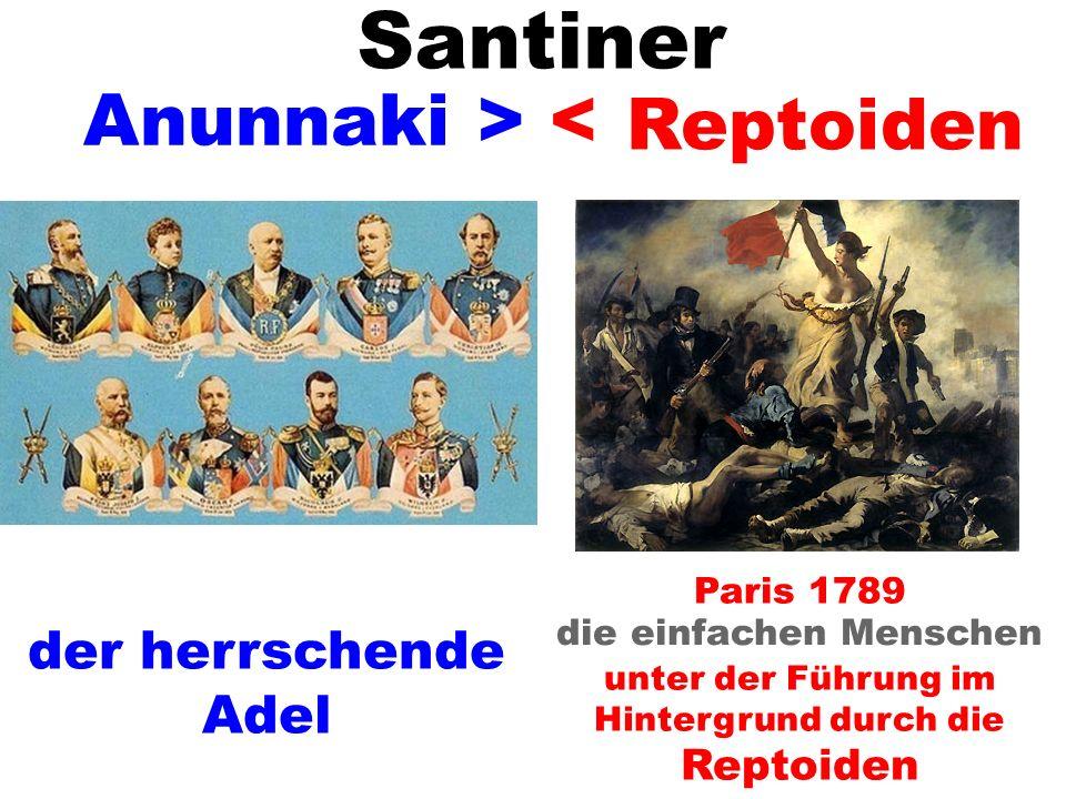 Santiner Anunnaki > < Reptoiden der herrschende Adel Paris 1789