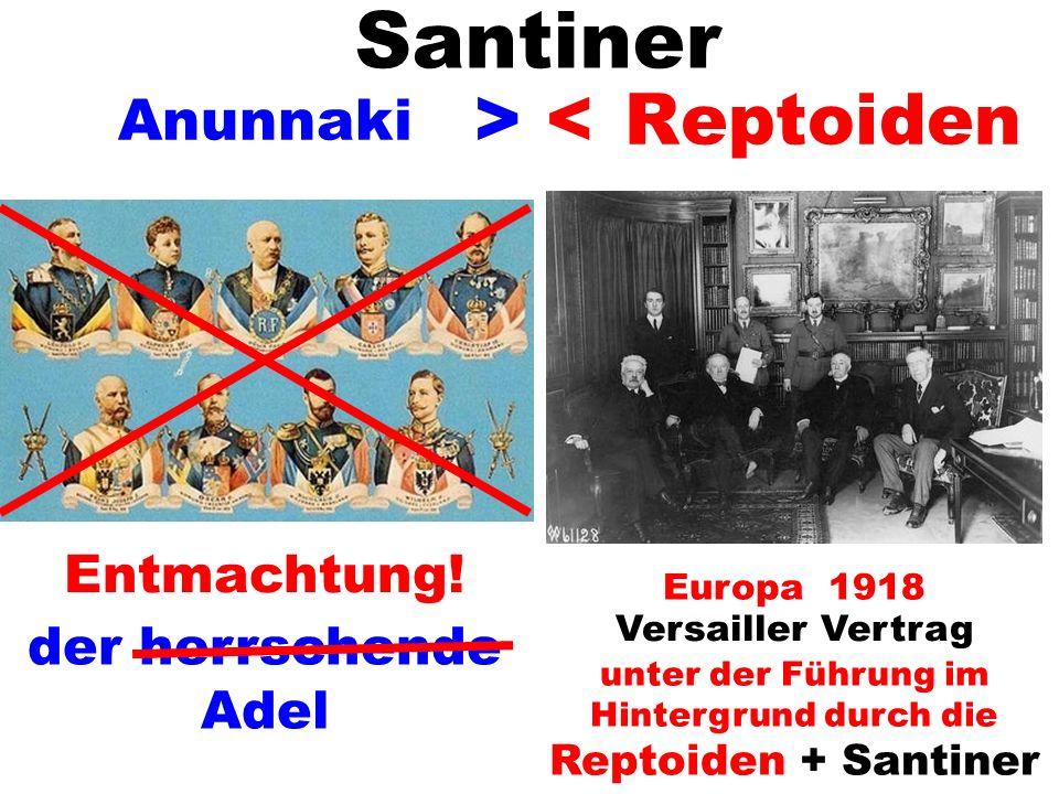 unter der Führung im Hintergrund durch die Reptoiden + Santiner