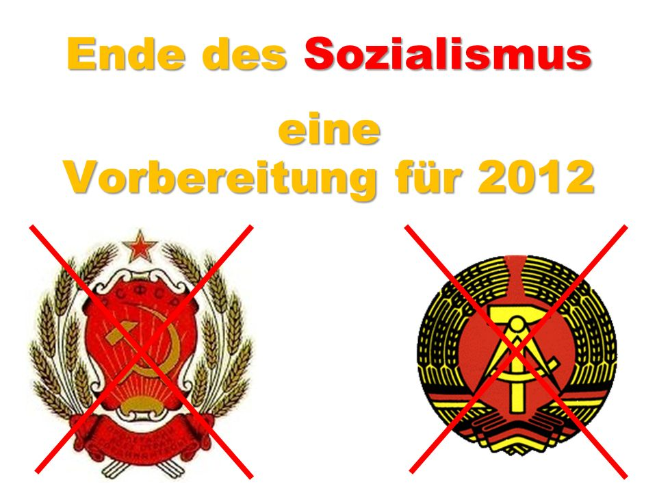 Ende des Sozialismus eine Vorbereitung für 2012