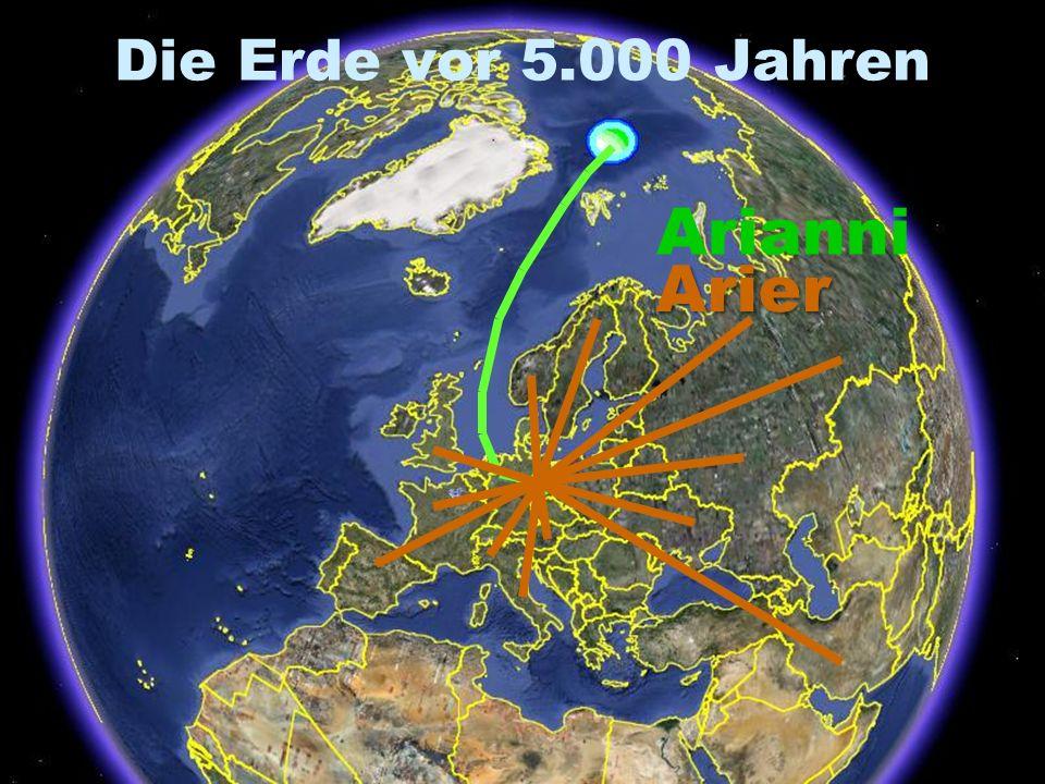 Die Erde vor 5.000 Jahren Arianni Arier l
