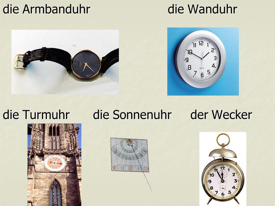 die Armbanduhr die Wanduhr