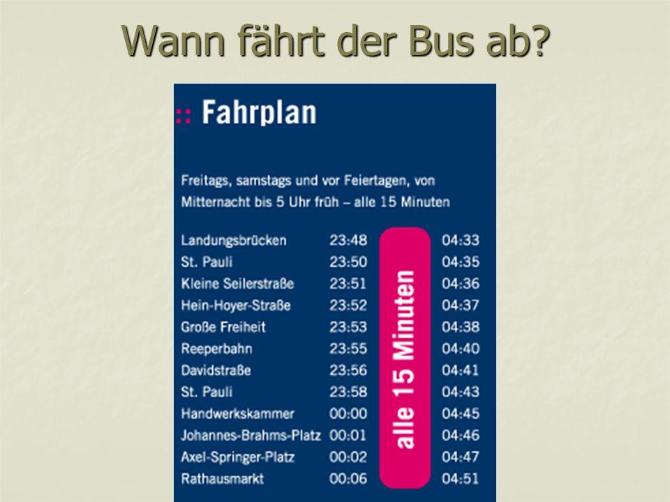 Wann fährt der Bus ab