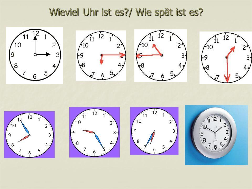 Wieviel Uhr ist es / Wie spät ist es