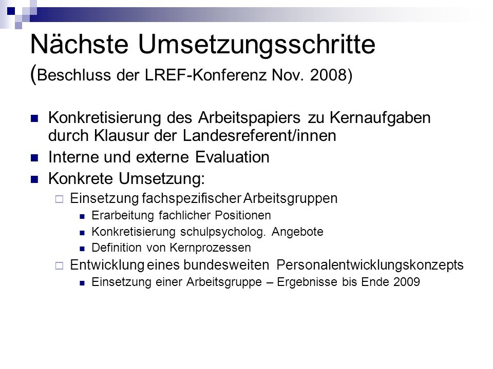 Nächste Umsetzungsschritte (Beschluss der LREF-Konferenz Nov. 2008)