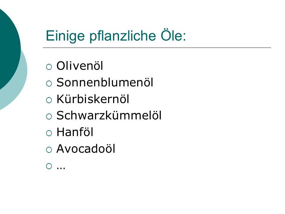 Einige pflanzliche Öle: