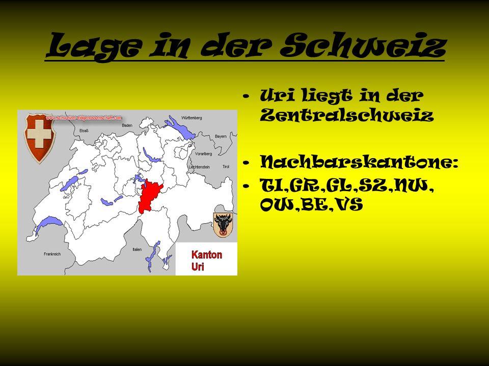 Lage in der Schweiz Uri liegt in der Zentralschweiz Nachbarskantone: