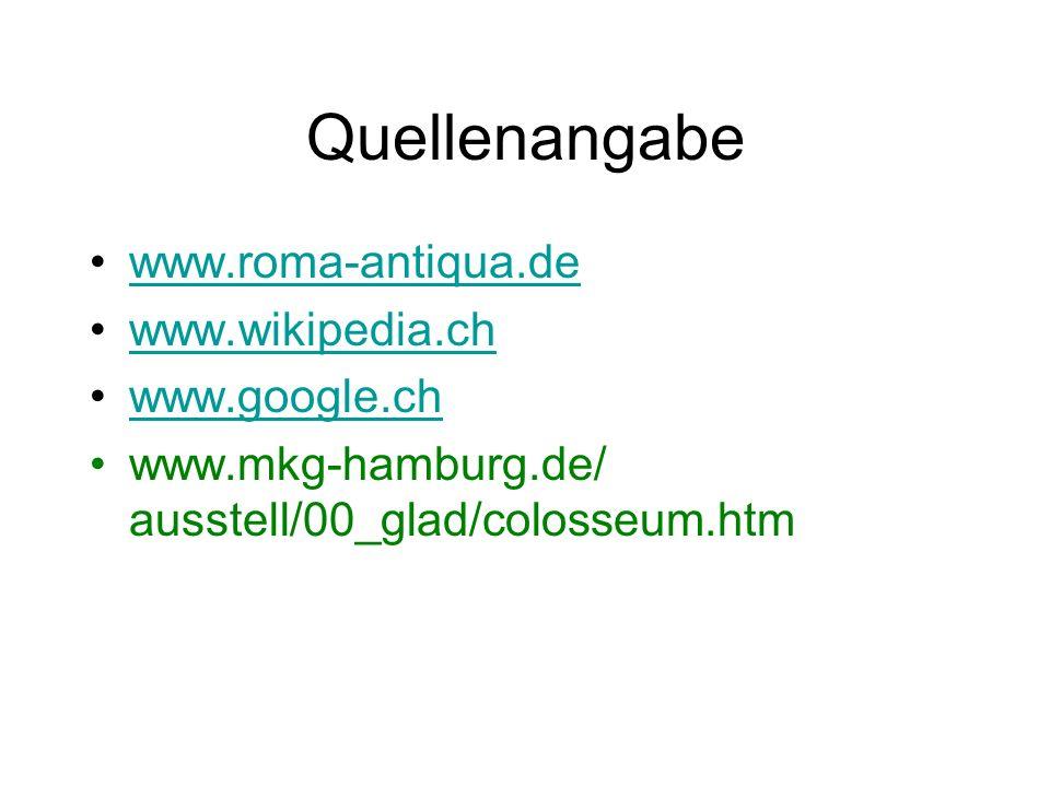 Quellenangabe www.roma-antiqua.de www.wikipedia.ch www.google.ch