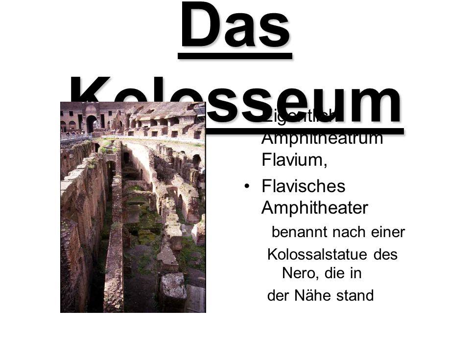 Das Kolosseum Eigentlich Amphitheatrum Flavium,