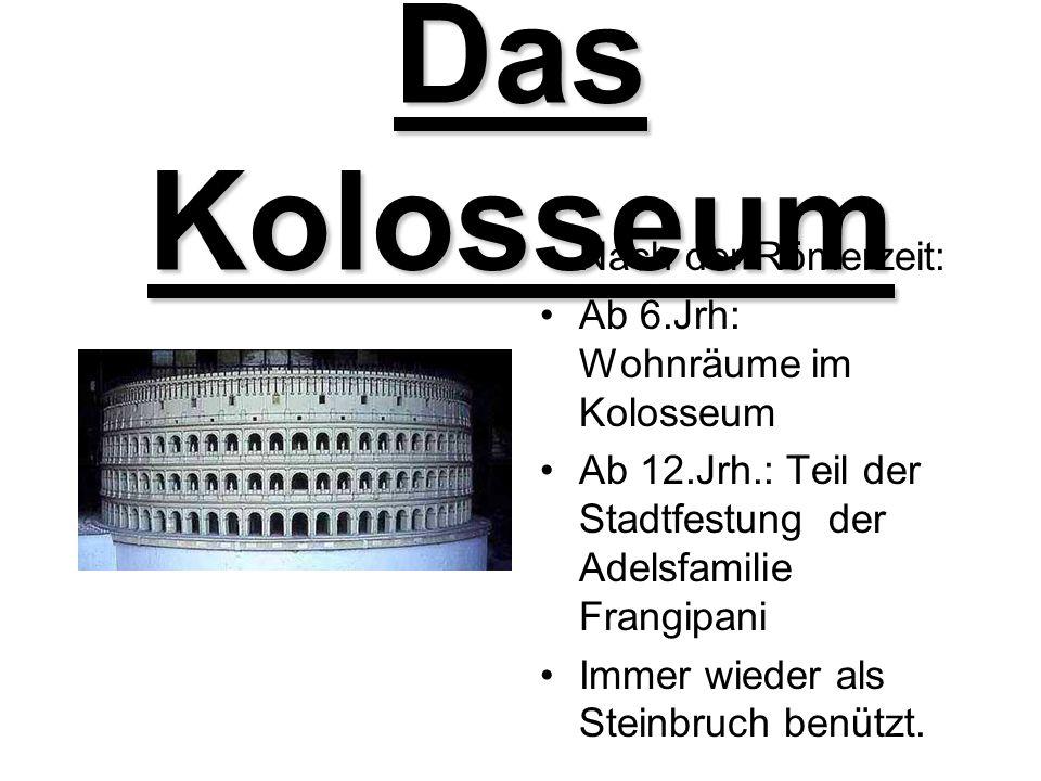 Das Kolosseum Nach der Römerzeit: Ab 6.Jrh: Wohnräume im Kolosseum