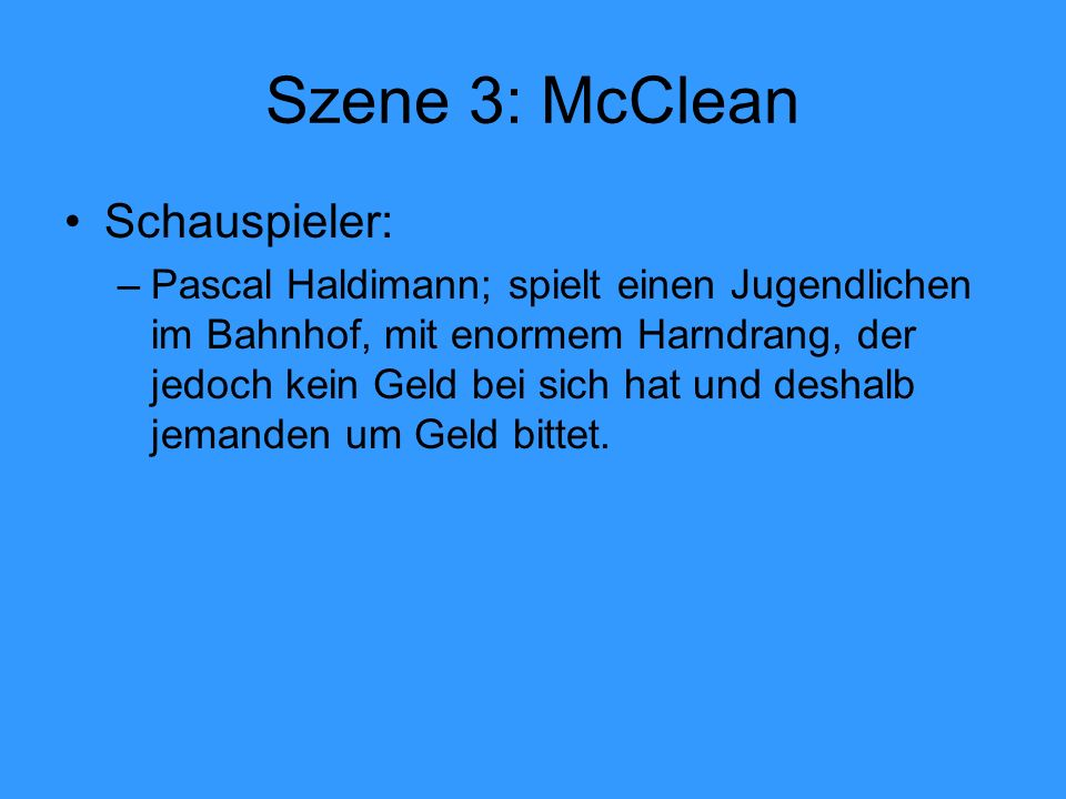 Szene 3: McClean Schauspieler: