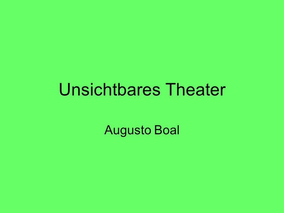 Unsichtbares Theater Augusto Boal