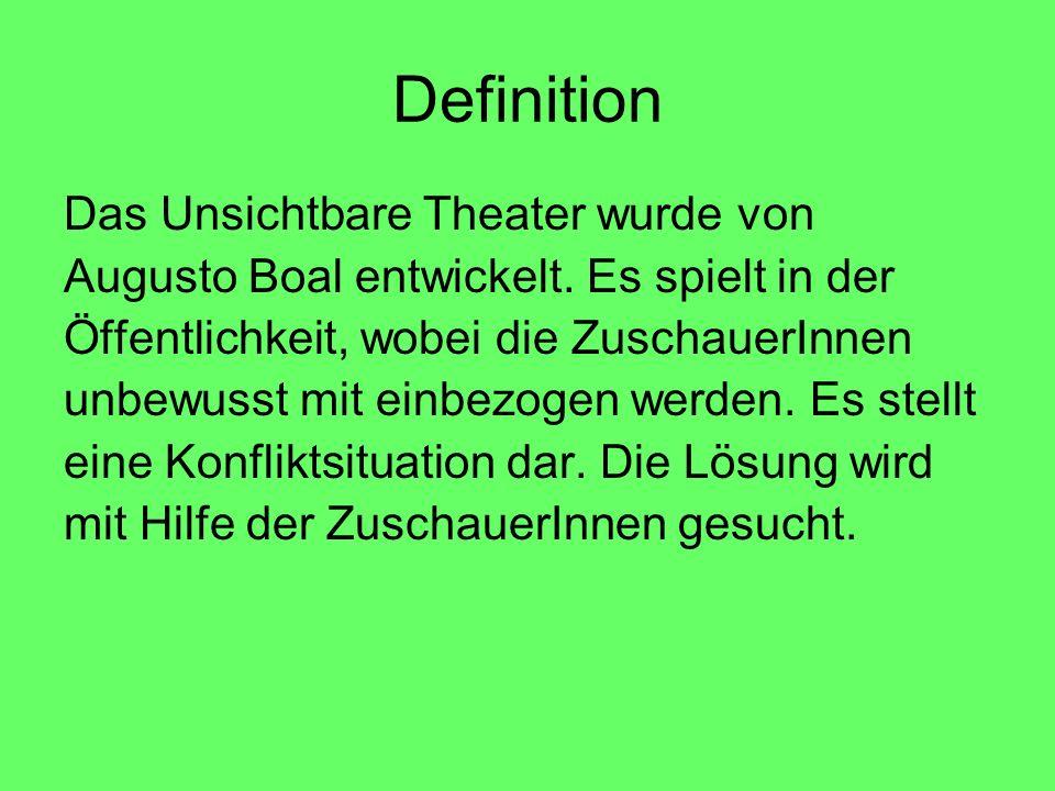 Definition Das Unsichtbare Theater wurde von