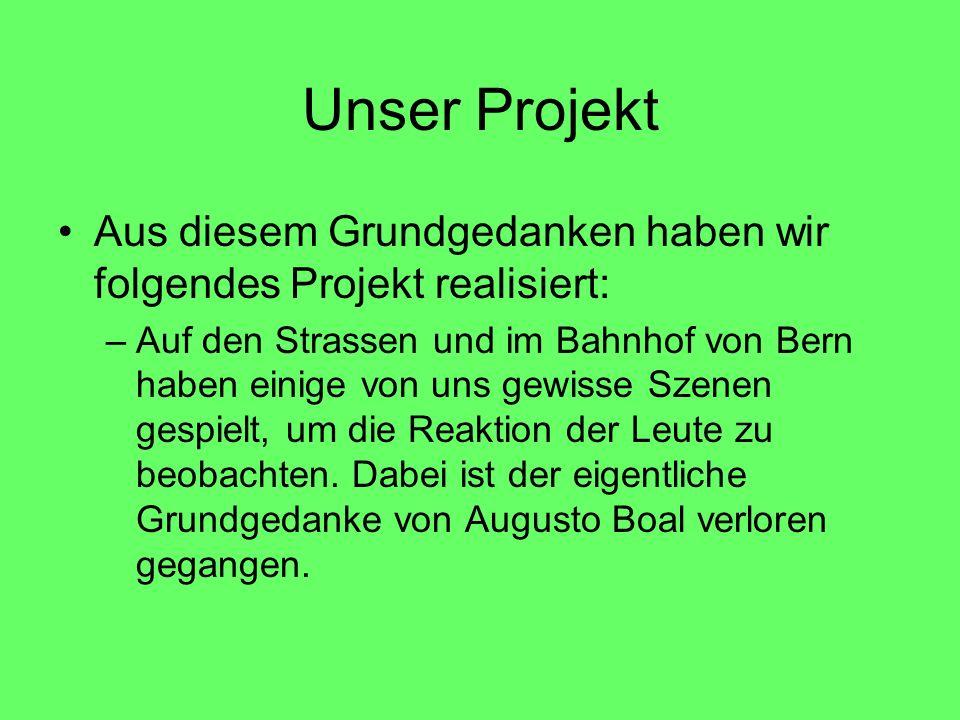 Unser Projekt Aus diesem Grundgedanken haben wir folgendes Projekt realisiert: