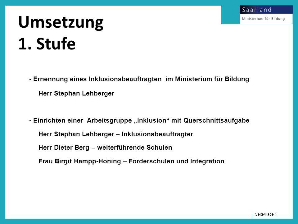 Umsetzung 1. Stufe - Ernennung eines Inklusionsbeauftragten im Ministerium für Bildung. Herr Stephan Lehberger.