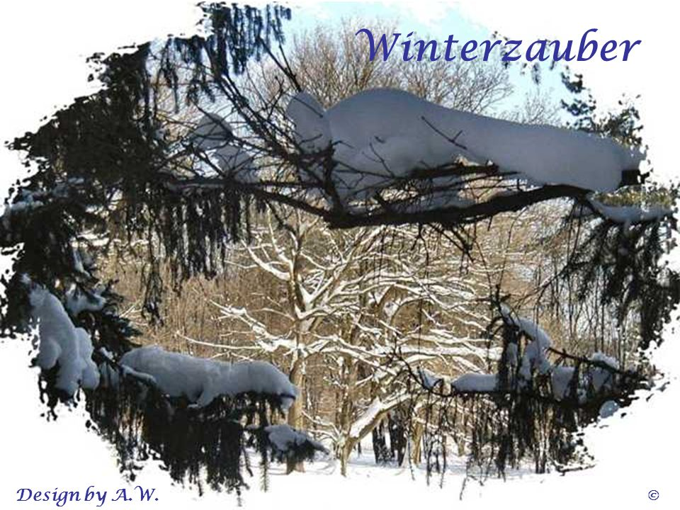 Winterzauber Design by A.W. ©