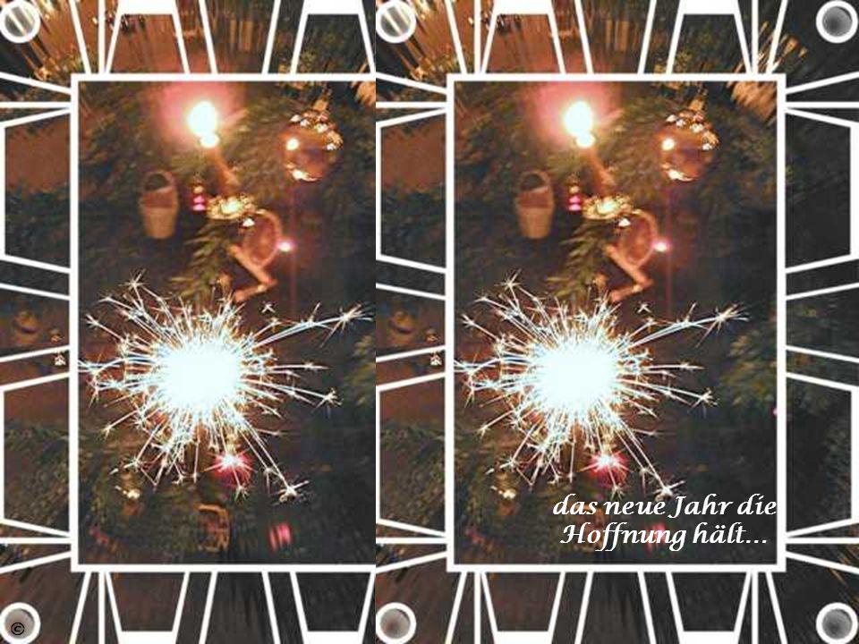 das neue Jahr die Hoffnung hält…