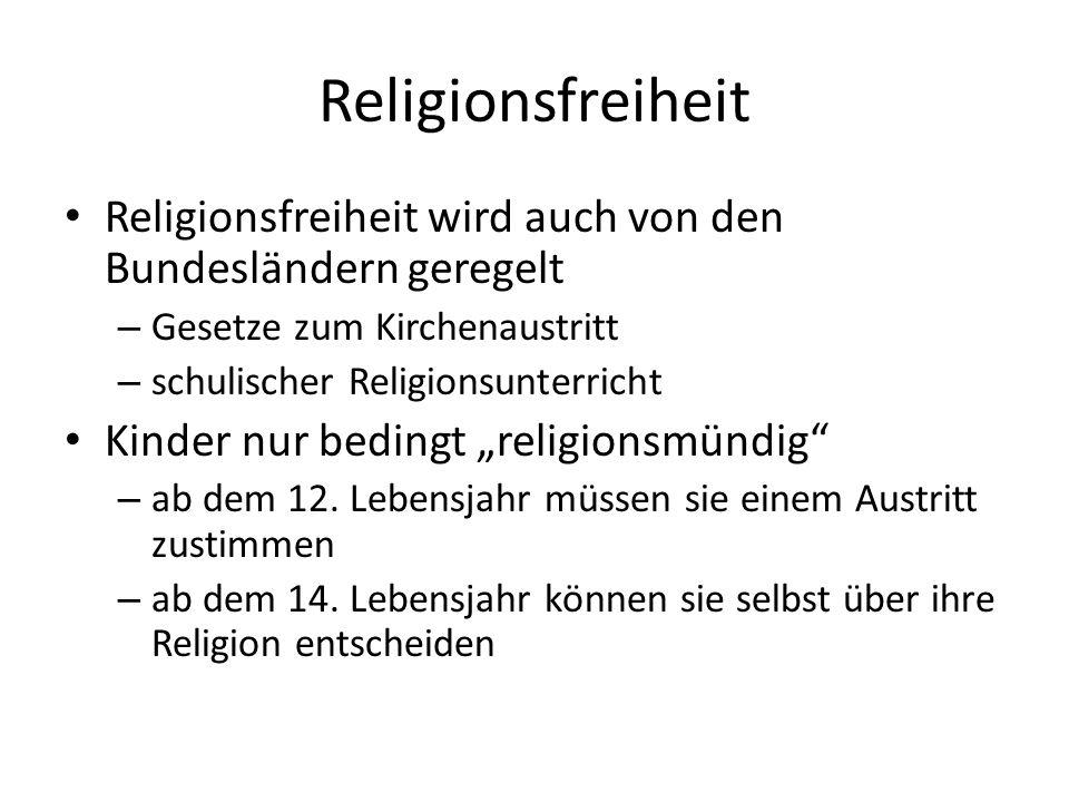 Religionsfreiheit Religionsfreiheit wird auch von den Bundesländern geregelt. Gesetze zum Kirchenaustritt.
