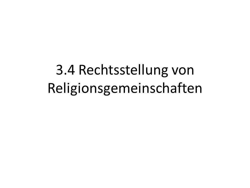 3.4 Rechtsstellung von Religionsgemeinschaften