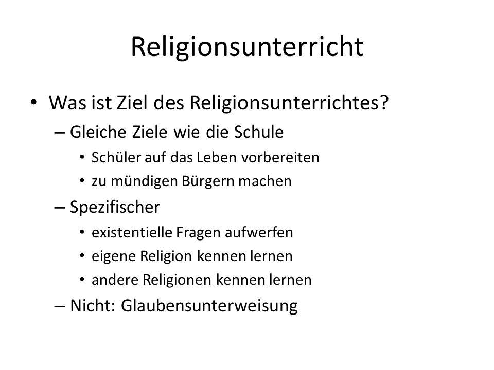 Religionsunterricht Was ist Ziel des Religionsunterrichtes