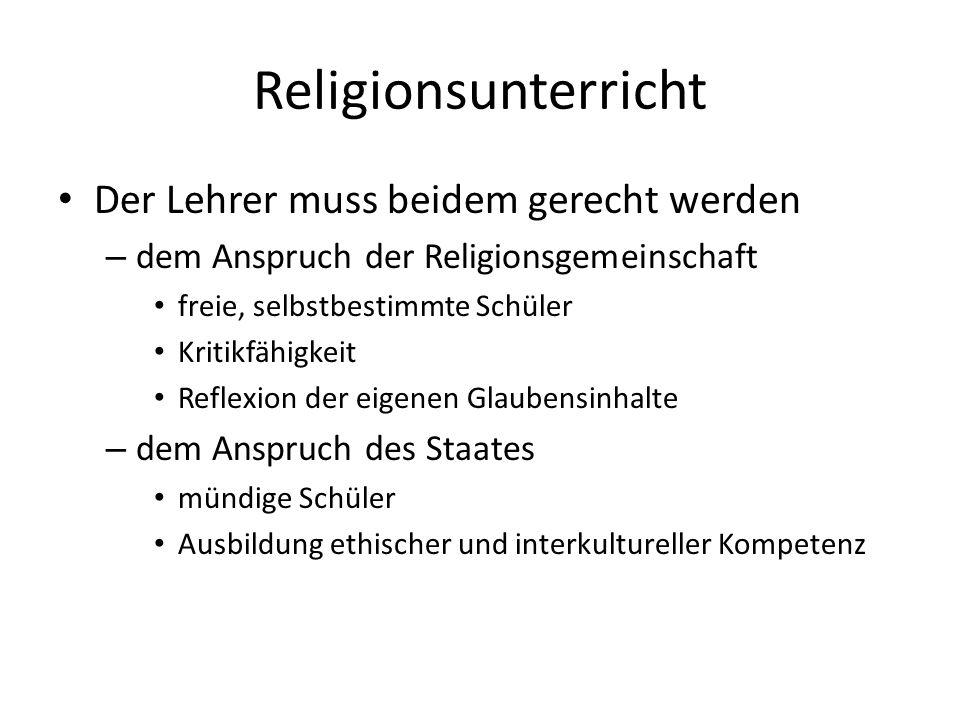 Religionsunterricht Der Lehrer muss beidem gerecht werden