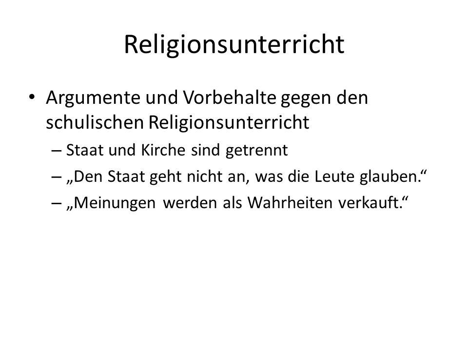 Religionsunterricht Argumente und Vorbehalte gegen den schulischen Religionsunterricht. Staat und Kirche sind getrennt.