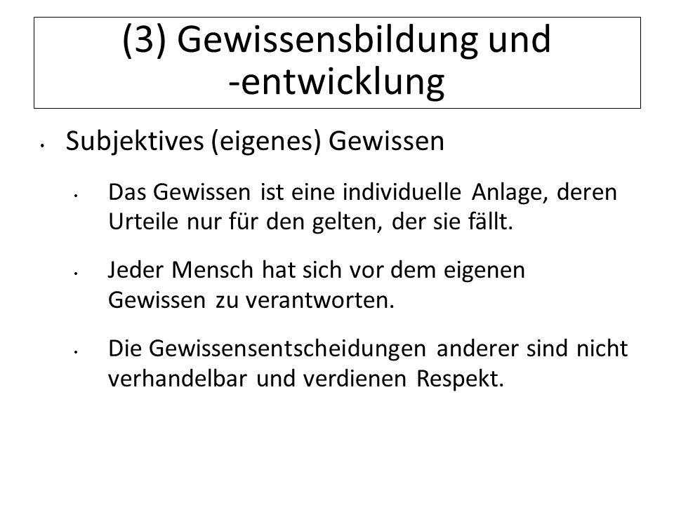 (3) Gewissensbildung und -entwicklung