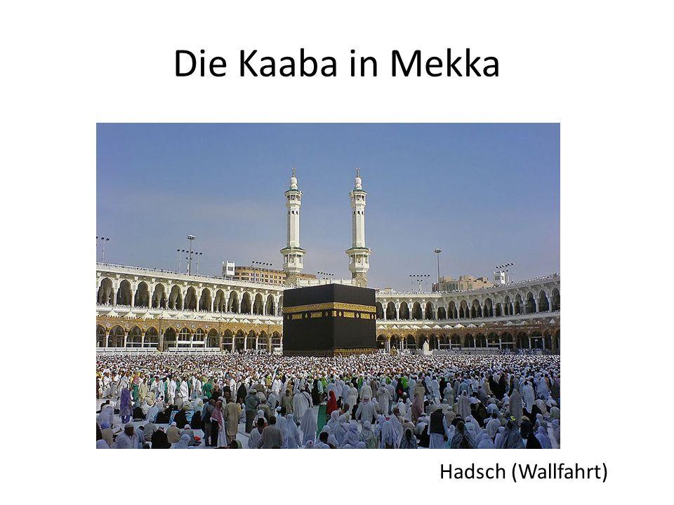 Die Kaaba in Mekka Hadsch (Wallfahrt)