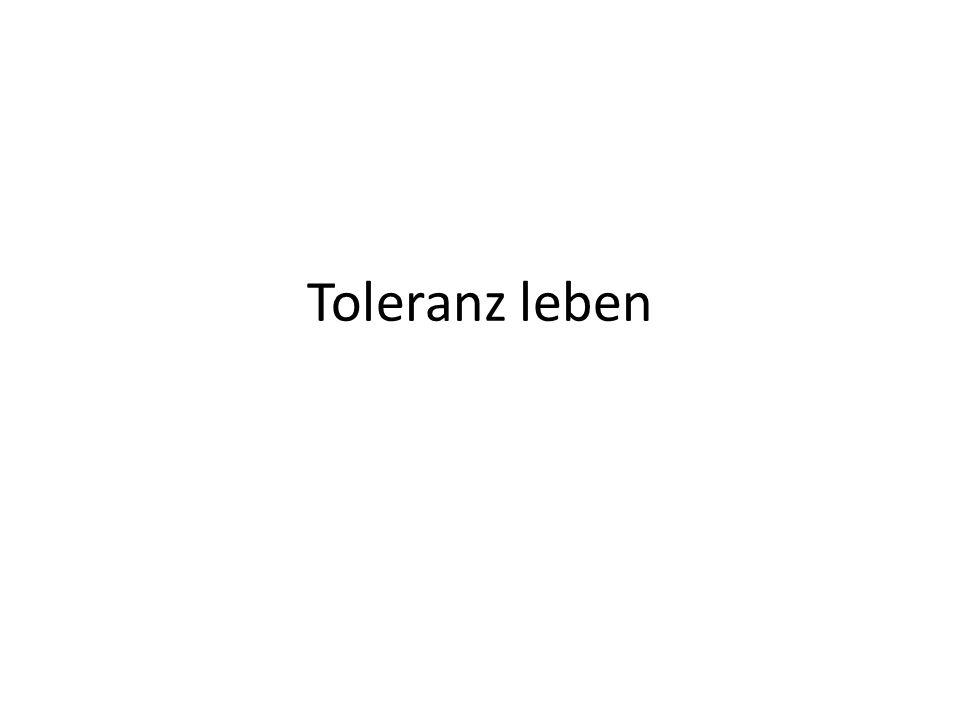 Toleranz leben