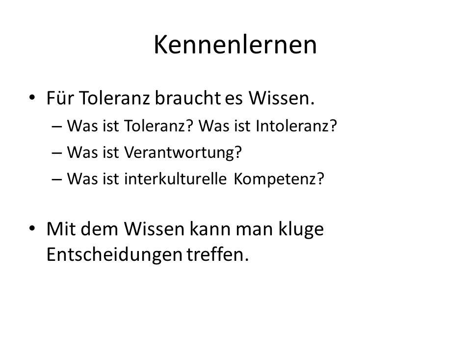 Kennenlernen Für Toleranz braucht es Wissen.