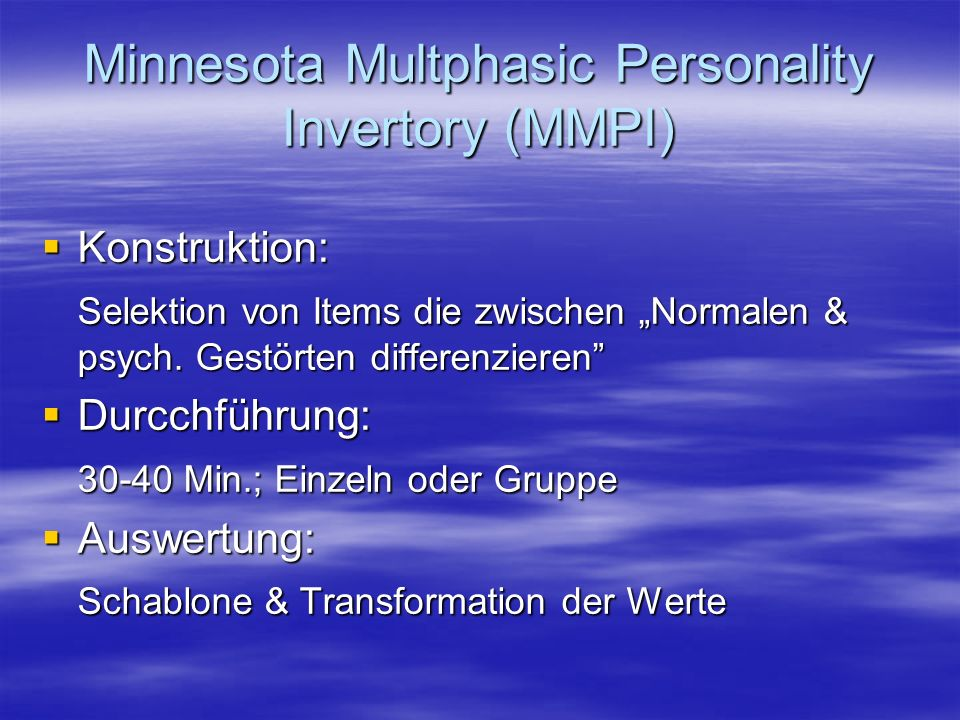 Minnesota Multphasic Personality Invertory (MMPI)