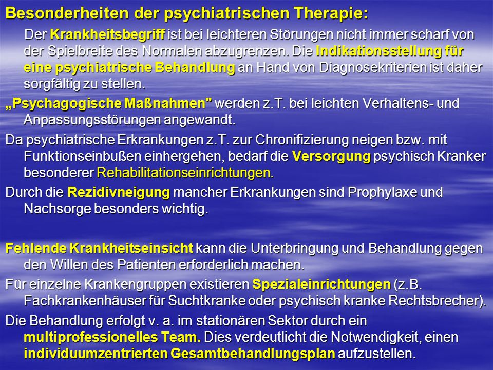 Besonderheiten der psychiatrischen Therapie: