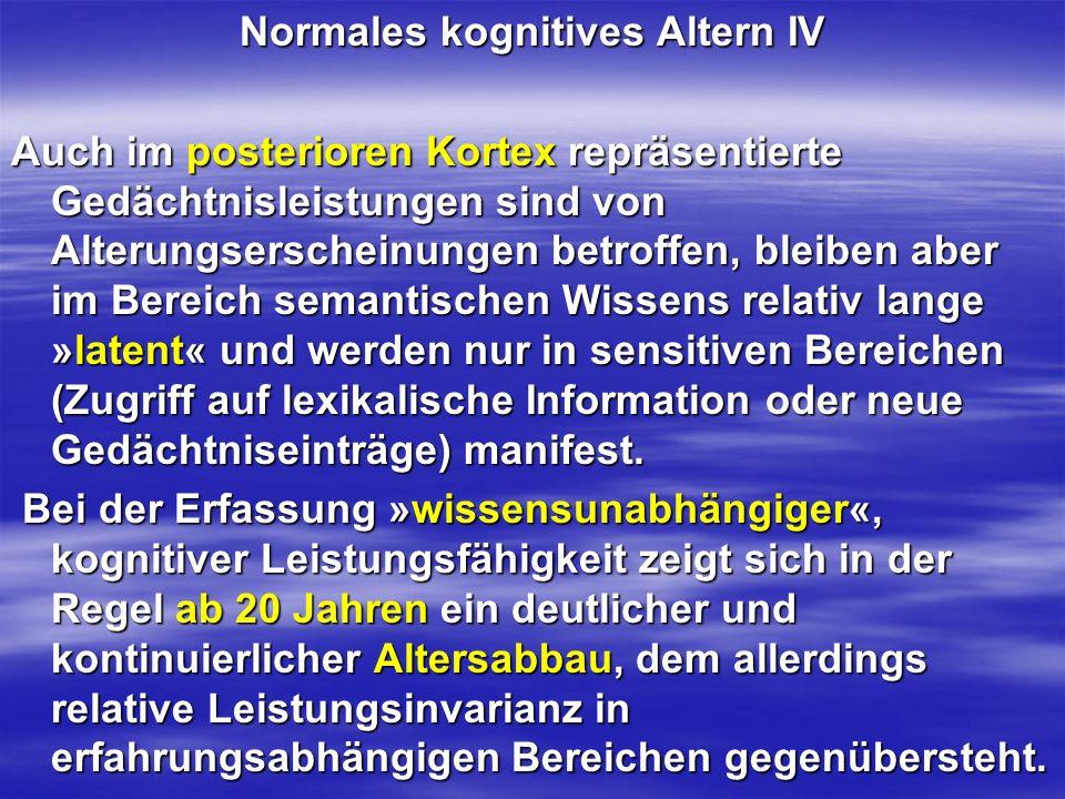 Normales kognitives Altern IV