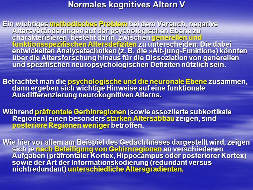 Normales kognitives Altern V
