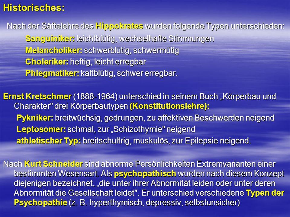Historisches: Nach der Säftelehre des Hippokrates wurden folgende Typen unterschieden: Sanguiniker: leichtblütig, wechselhafte Stimmungen.