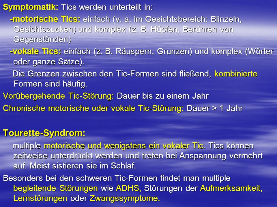 Tourette-Syndrom: Symptomatik: Tics werden unterteilt in: