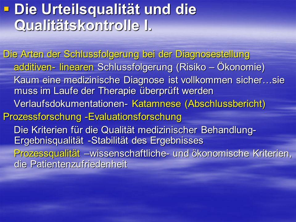 Die Urteilsqualität und die Qualitätskontrolle I.