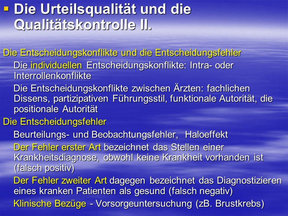 Die Urteilsqualität und die Qualitätskontrolle II.