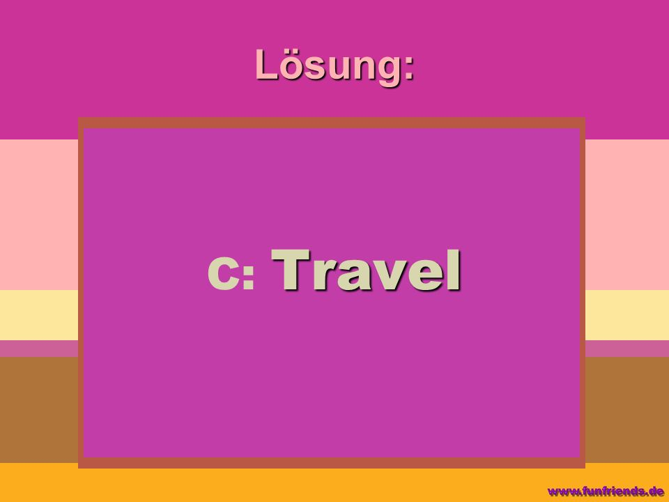Lösung: C: Travel