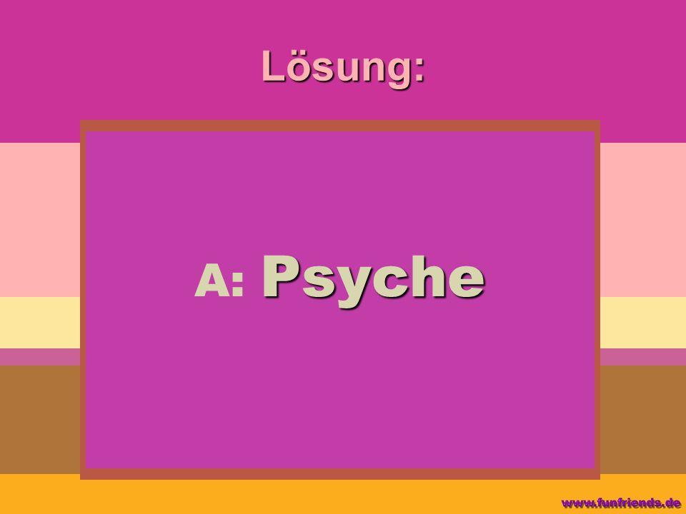 Lösung: A: Psyche