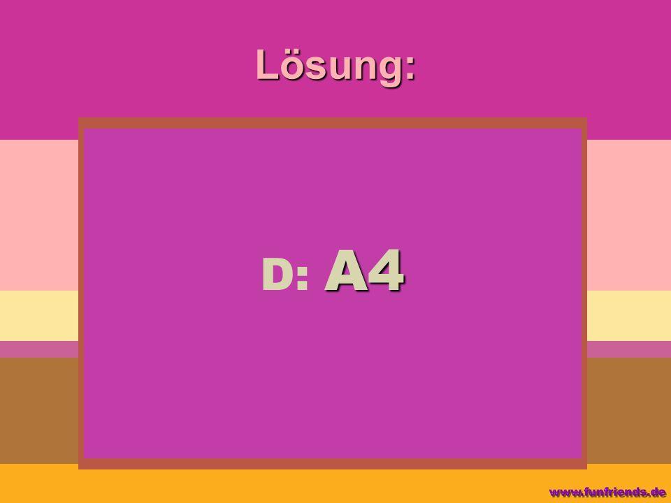 Lösung: D: A4