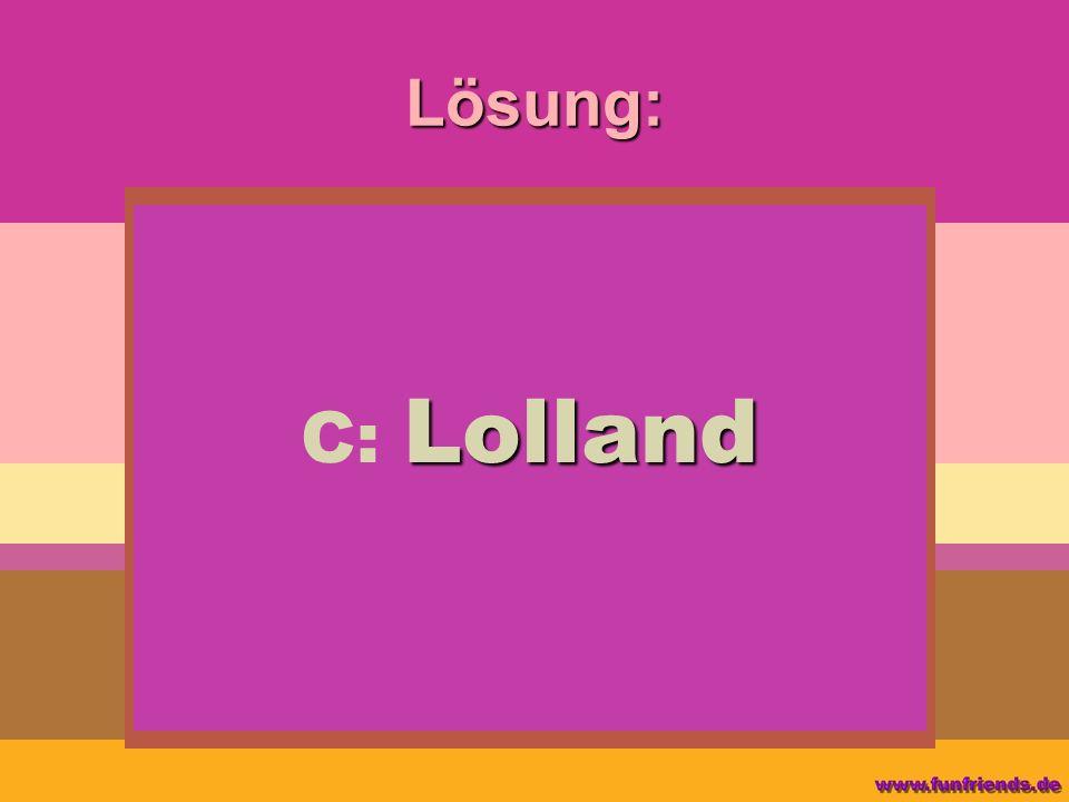 Lösung: C: Lolland