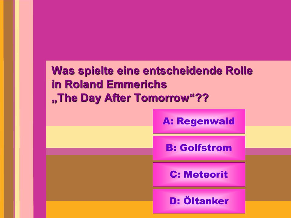 "Was spielte eine entscheidende Rolle in Roland Emmerichs ""The Day After Tomorrow"