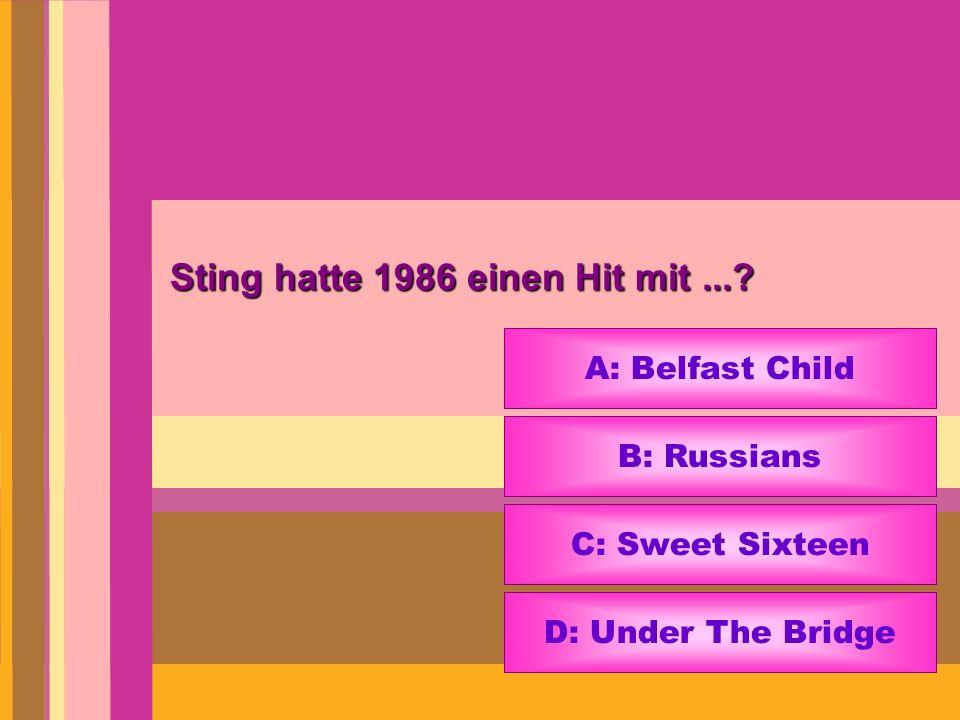 Sting hatte 1986 einen Hit mit ...