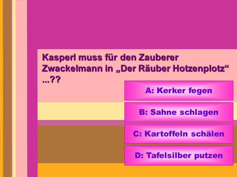 """Kasperl muss für den Zauberer Zwackelmann in """"Der Räuber Hotzenplotz ..."""